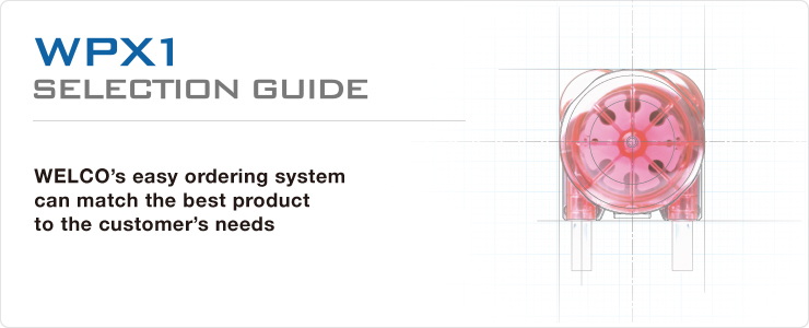 Selection Guide WPX1|Peristaltic pump & Dispenser : WELCO